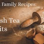 Cornish Family Recipes: Cornish Tea Biscuits