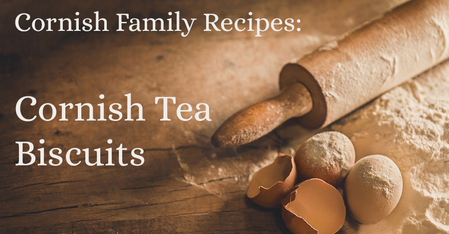 Cornish Family Recipes: Cornish Tea Biscuits